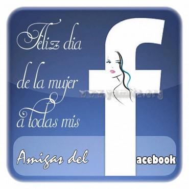 Les deseo un feliz dia de la mujer a mis amigas – Facebook