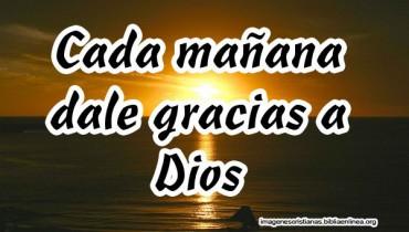 Cada Mañanada Dale Gracias a Dios image cristiana.jpg