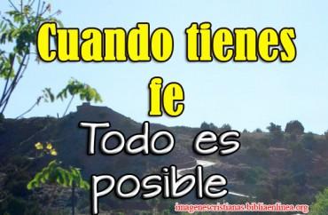 Imagen Cristiana Cuando tienes fe todo es posible.jpg