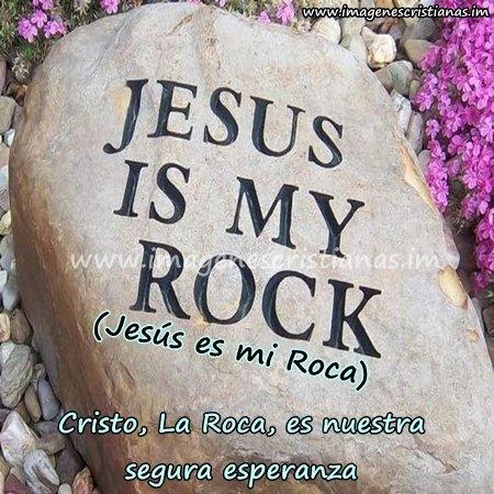 mensajes cristianos jesus es mi roca.jpg