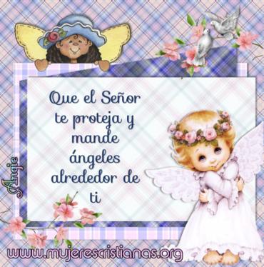 Que el Señor te proteja y mande ángeles alrededor de ti