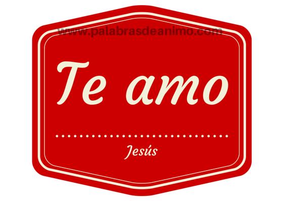 Te amo JESÚS