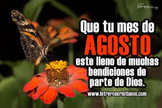 Que tu mes de AGOSTO este lleno de muchas bendiciones de parte de Dios