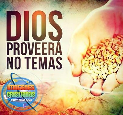 DIOS PROVEERÁ, NO TEMAS