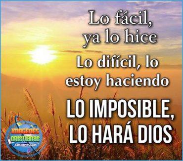 HAZ LO POSIBLE Y DIOS HARÁ LO IMPOSIBLE